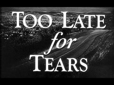 TOO LATE FOR TEARS (1949) Engl.Sub./Subt.Esp./υΕλληνικοί υπότιτλοι (optional)