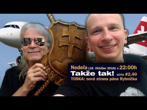 Takže tak! #2.40 Live 16. Október 2016 TOSKA: nová strana pána Rybníčka