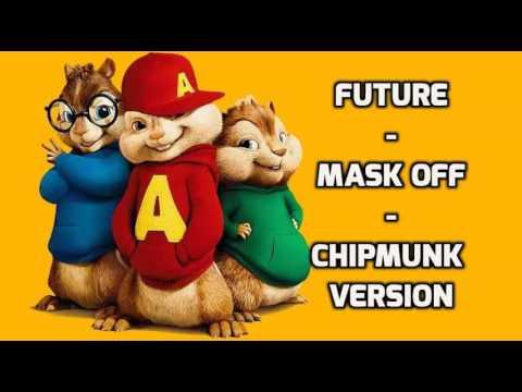 Future - Mask Off - Chipmunk Version