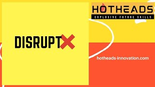 DISRUPTX - INNOVATION & PROBLEM SOLVING SKILLS BOOTCAMP