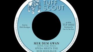 Spyda Meets The Dub Hooligan - Mek Dem Gwan