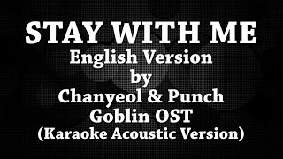 Stay With Me (Karaoke Acoustic Version) English Version by Chanyeol & Punch / Goblin OST