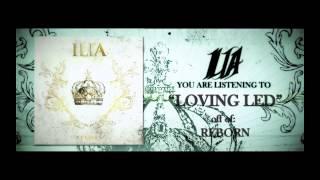 "ILIA - ""Loving Led"""