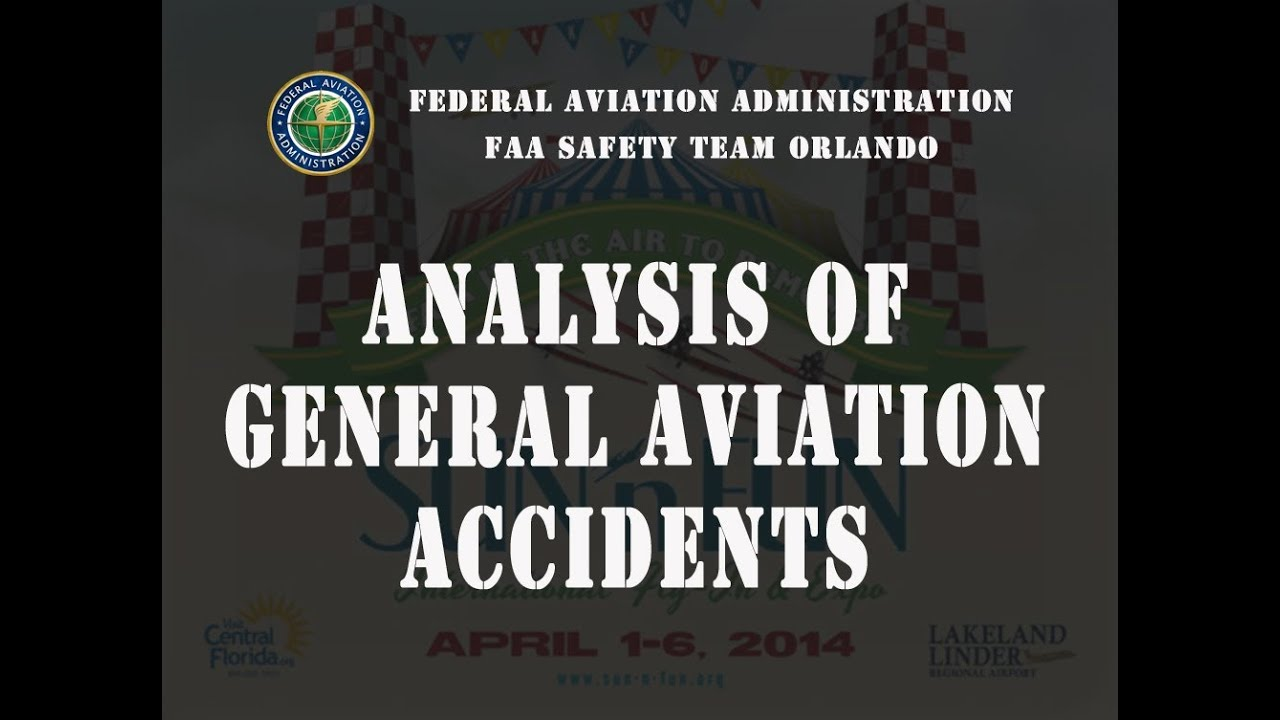2014 SUN 'n FUN Forum - Analysis of General Aviation Accidents
