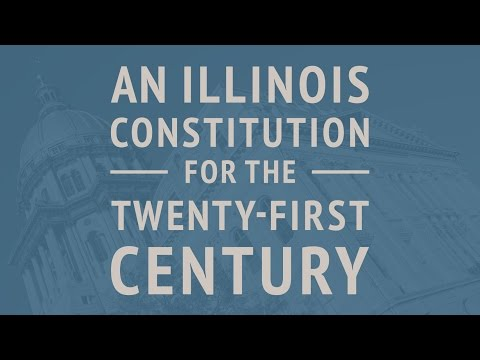 An Illinois Constitution for the new Twenty-First Century