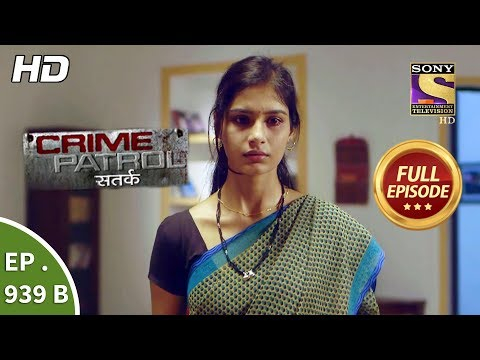 Crime Patrol Satark - Ep 939 B - Full Episode - 11th November, 2018