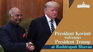 President Kovind welcomes President Donald Trump at Rashtrapati Bhavan