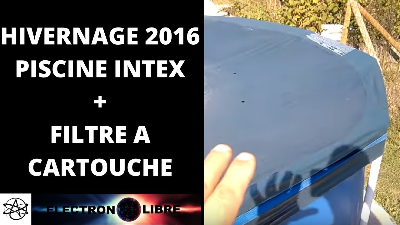 hivernage piscine tubulaire intex 2016 pompe a cartouche youtube. Black Bedroom Furniture Sets. Home Design Ideas