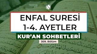 Kur'an Sohbetleri | ENFAL SURESİ 1-4. AYETLER