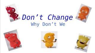 Why Don't We - Don't Change (lyrics+pics)