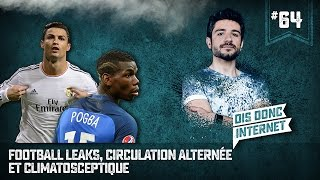 Football leaks, circulation alternée et climatosceptique... VERINO #64 // Dis donc internet...