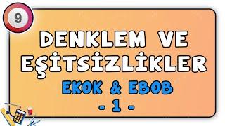 EKOK EBOB 1  Denklem ve Eşitsizlikler 9  9.Sınıf Matematik  9.sınıf matematik