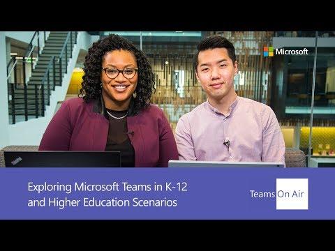 Teams On Air: Ep. 58 Exploring Microsoft Teams in K-12 and Higher Education Scenarios