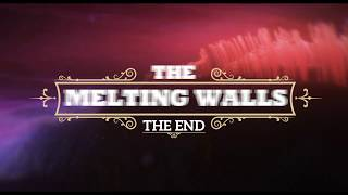The Melting Walls  - The End