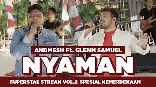 ANDMESH Ft. GLENN SAMUEL -  NYAMAN (SUPERSTAR STREAM SPESIAL KEMERDEKAAN)