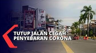 Perhatikan! Beberapa Wilayah ini Tutup Akses Jalan untuk Cegah Penyebaran Corona