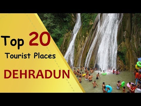 """DEHRADUN"" Top 20 Tourist Places 