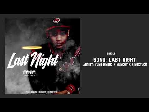 Yung Dinero x Munchy x KingxTuck- Last Night