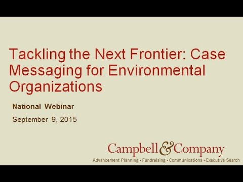 Tackling the Next Frontier: Case Messaging for Environmental Organizations