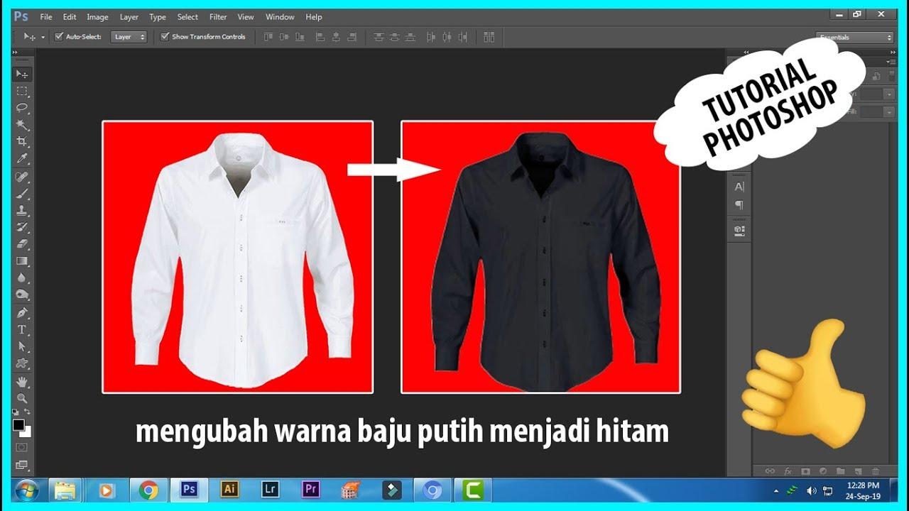 Mengubah Warna Baju Putih Menjadi Hitam Tutorial Photoshop Youtube