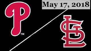 Philadelphia Phillies vs St. Louis Cardinals Highlights || May 17, 2018