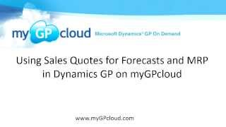 Using Sales Quotes for Forecasts and MRP in Dynamics GP