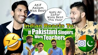 Indian Reaction On If Pakistani Singers Were Teachers | Bekar Films | Funny Skit
