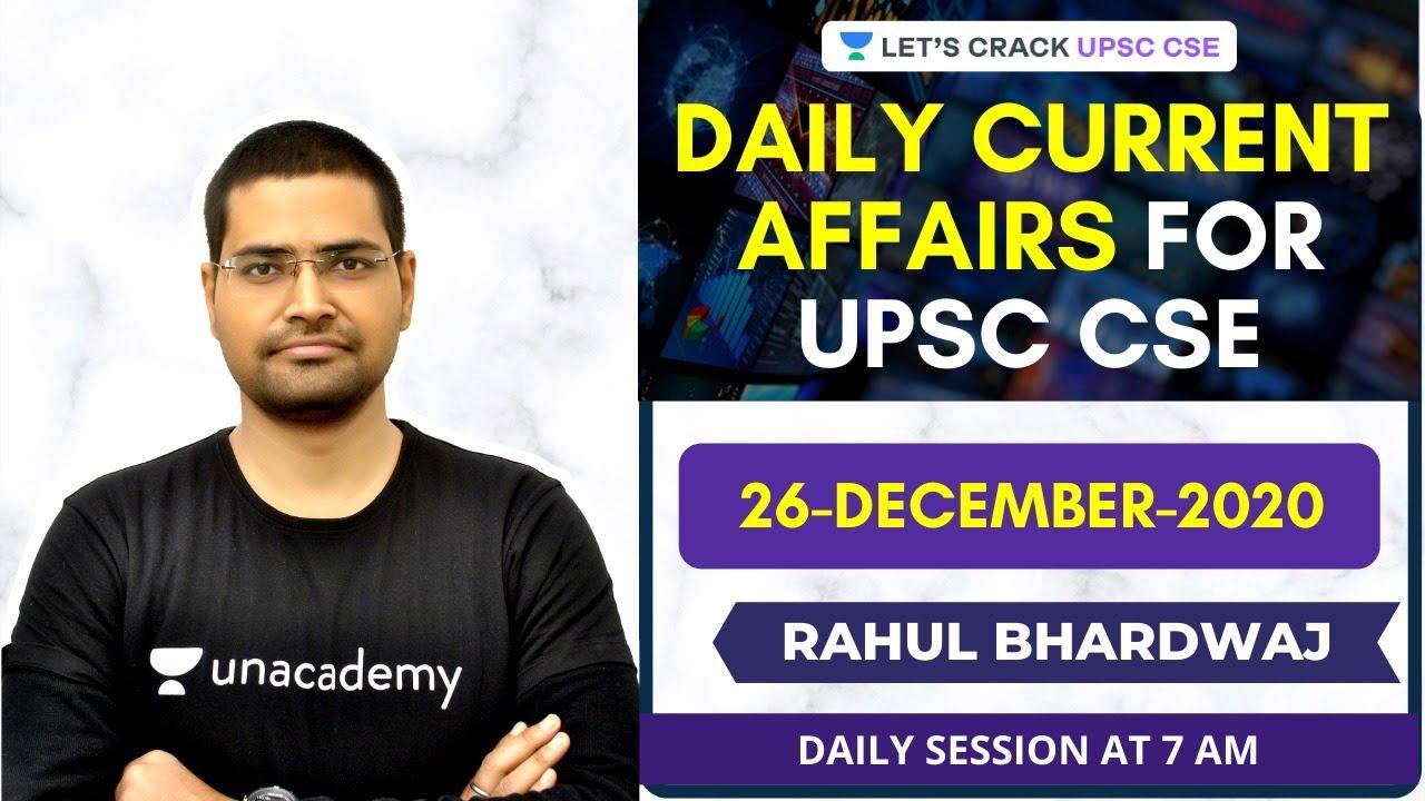 Daily Current Affairs/News Analysis | 26-December-2020 | Crack UPSC CSE 2021| Rahul Bhardwaj
