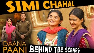 Simi Chahal | Behind The Scenes  part 1| Daana Paani | Releasing on 4th May