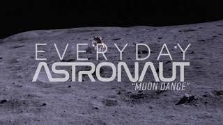 "Everyday Astronaut - ""Moon Dance"""