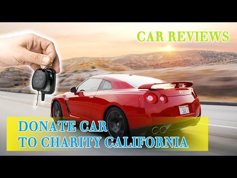 Donate Car to Charity California Part 8 | Donate Car to Charity | Donate Car