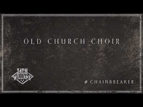 Zach Williams - Old Church Choir (Official Audio)