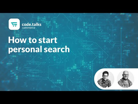 code.talks commerce 2018 - How to start personal search