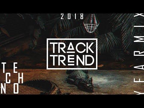 Track Trend - Techno  Yearmix 2018