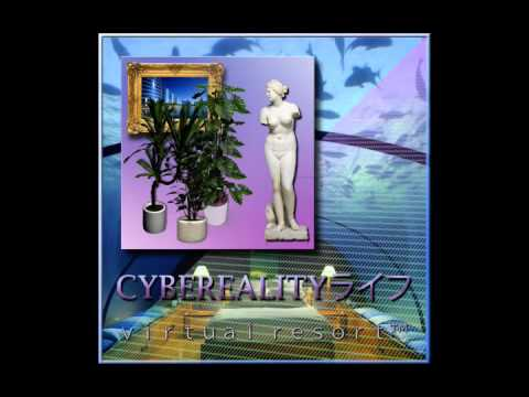 CYBEREALITYライフ -  v i r t u a l r e s o r t ™ (FULL ALBUM)