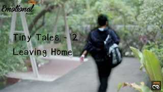 Tiny Tales - 2 || Leaving Home || EmotionalFulls