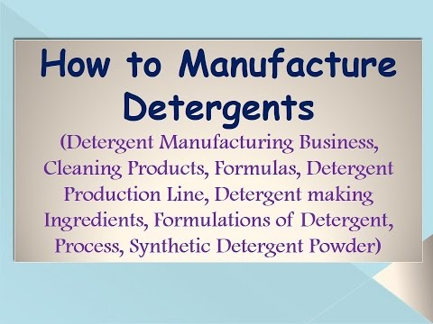 How to Manufacture Detergents (Detergent Manufacturing Business, Cleaning Products)