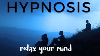 Hypnosis relax your mind (help for stress relief)