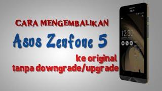 Mengembalikan ROM Asus Zenfone 5 ke original tanpa downgrade/upgrade