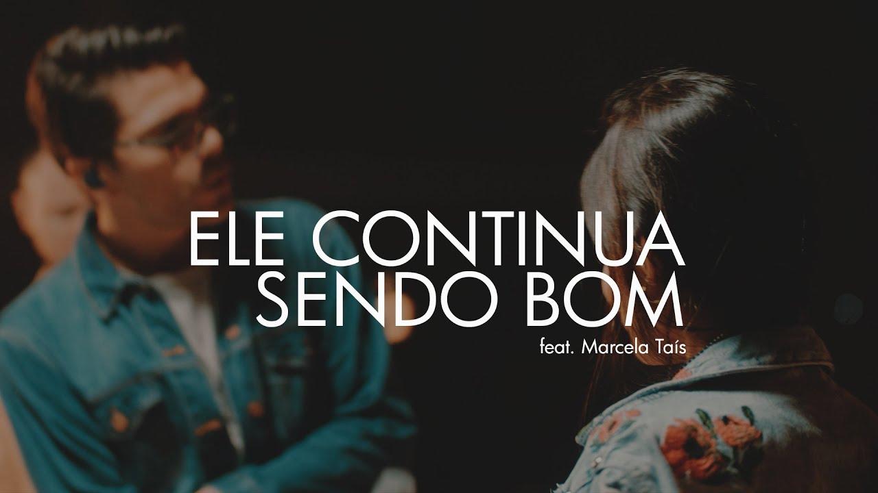 ELE CONTINUA SENDO BOM - Paulo César Baruk ft. Marcela Taís
