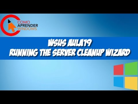 🔴 WSUS AULA19 - Running the Server Cleanup Wizard