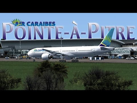 FSX [HD] - Air Caraïbes (Fictional) 777 Approach to Pointe A Pitre