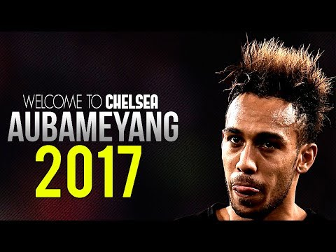 Aubameyang 2017 ● Welcome To Chelsea ● Skills,Goals & Speed | HD