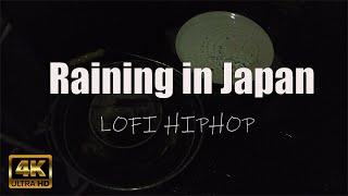 【4K】 Raining in Japan 6(Lofi HipHop)