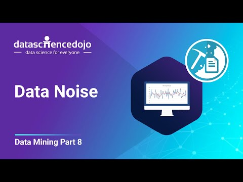 Intro to Data Mining: Data Noise
