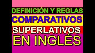 COMPARATIVOS Y SUPERLATIVOS EN INGLÉS