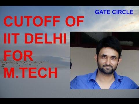 cuttoff of IIT DELHI for m.tech