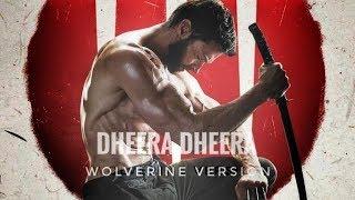 Kgf Dheera dheera song || wolverine version