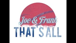 Joe & Frank - That's All [Official Video]