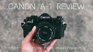 CANON A-1 REVIEW! (Best Value In Film Photography 2018)